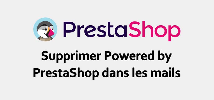 Supprimer Powered by PrestaShop dans les mails