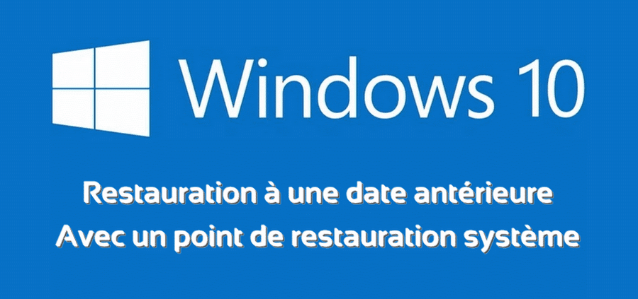 Restaurer Windows 10 avec un point de restauration